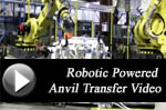 Robotic Powered Anvil Transfer